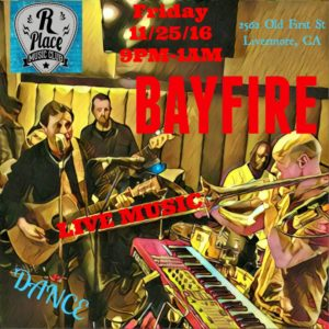 BAYFIRE is back at R Place! @ R Place | Livermore | California | United States